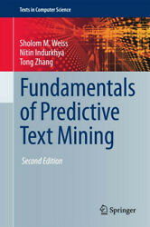 Fundamentals of Predictive Text Mining by Zhang Weiss & Indurkhya Hardcover $49.99