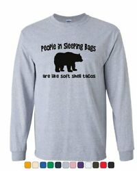 People are Soft Shell Tacos Long Sleeve T Shirt Funny Camping Brown Bear Tee $10.60