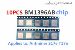 10PCS:BM1396AB chip is suitable for: Antminer S17e T17e hash board repair $89.00