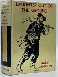Robin Lampson Laughter Out of the Ground A Novel in Cadence Signed 1st ed 1935 $28.00