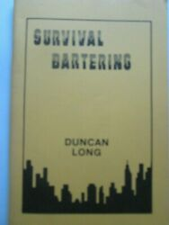 SURVIVAL BARTERING  Soft cover with 56 pages  Duncan Long  $8.00