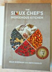 THE SIOUX CHEF#x27;S INDIGENOUS Kitchen by SEAN SHERMAN with BETH DOOLEY HARDCOVER $17.99