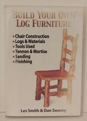 Build Your Own Log Furniture DVD Les Smith amp; Dan Swesey DIY Chair Construction $15.00