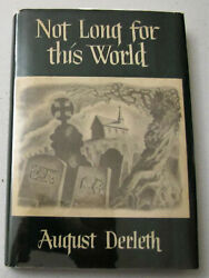 Not Long for This World Arkham House August Derleth 1st printing 1948 $99.99