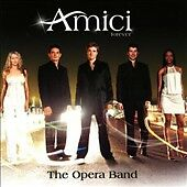Amici Forever by The Opera Band CD Aug 2004 RCA Victor $2.50