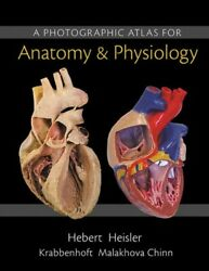 A Photographic Atlas for Anatomy amp; Physiology 1st edition $50.00