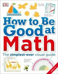 How to Be Good at Math: Your Brilliant Brain and How to Train It $4.00