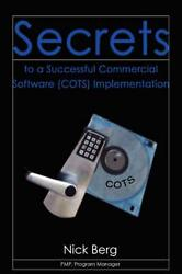 Secrets to a Successful Commercial Software Cots Implementation by Nick Berg
