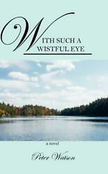 With Such a Wistful Eye by Peter Watson English Paperback Book Free Shipping $21.81
