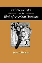 Providence Tales and the Birth of American Literature by James D. Hartman (Engli
