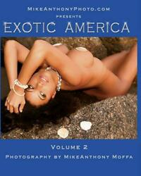 Exotic America: Volume 2 by Mike Anthony Moffa (English) Paperback Book Free Shi