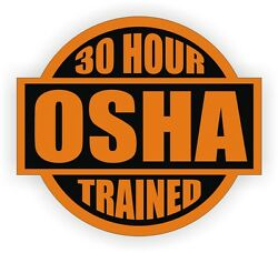 OSHA 30 Hour Trained Hard Hat Sticker  Helmet Decal  Vinyl Label Certified USA