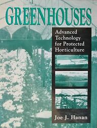 Greenhouses: Advanced Technology for Protected Horticulture by Joe J. Hanan
