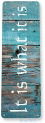 TIN SIGN B359 It Is What It Is Home Cottage Cabin Kitchen Rustic Quotes Decor