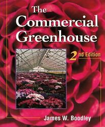 JAMES W. BOODLEY - The Commercial Greenhouse - HARDCOVER