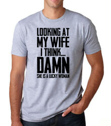 LOOKING AT MY WIFE SHE'S LUCKY WOMAN funny husband Valentine's Day gift T-Shirt