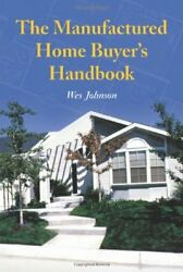 MANUFACTURED HOME BUYERS HANDBOOK By Wes Johnson *Excellent Condition*