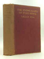 THE ENTHUSIASTS OF PORT-ROYAL by Lilian Rea - 1912 - Catholic - France - History