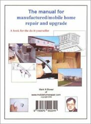MANUAL FOR MANUFACTUREDMOBILE HOME REPAIR AND UPGRADE By Mark N Bower EXCELLENT