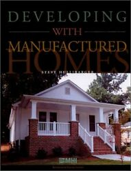 DEVELOPING WITH MANUFACTURED HOMES By Steve Hullibarger *Excellent Condition*