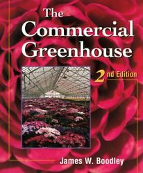 COMMERCIAL GREENHOUSE By James Boodley - Hardcover **Mint Condition**