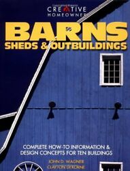 BARNS SHEDS & OUTBUILDINGS: COMPLETE HOW-TO INFORMATION DESIGN By Clayton NEW