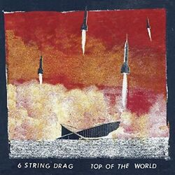 6 String Drag - Top Of The World 634457856219 (Vinyl Used Very Good)