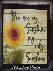 You Are My Sunshine Country Primitive Farmhouse Sunflower Shelf Sitter Rustic $9.99