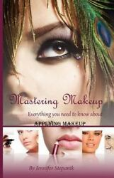 Mastering Make-up: Everything you need to know about applying makeup [Volume 1]