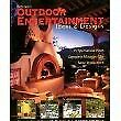 OUTDOOR ENTERTAINMENT BEEHIVES BARBECUES FIREPLACES AND MORE : By Kathy James
