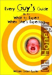 EVERY GUY'S GUIDE AS TO WHAT TO EXPECT WHEN SHE'S EXPECTING By W. Grant VG