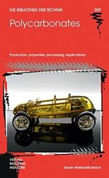POLYCARBONATES: PRODUCTION PROPERTIES PROCESSING APPLICATIONS - Hardcover