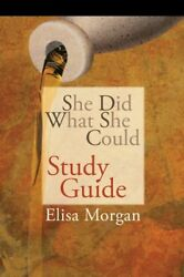 SHE DID WHAT SHE COULD STUDY GUIDE By Elisa Morgan **BRAND NEW**