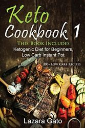KETO COOKBOOK 1: THIS BOOK INCLUDES KETOGENIC DIET FOR BEGINNERS By Lazara NEW