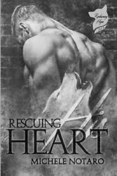 RESCUING HIS HEART: RECLAIMING HOPE BOOK 2 (VOLUME 2) By Michele Notaro **NEW**