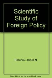SCIENTIFIC STUDY OF FOREIGN POLICY By James N. Rosenau **Mint Condition**