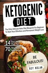 KETOGENIC DIET: ONLY ULTIMATE KETO DIET BLUEPRINT FOR BEGINNER TO By Roy NEW