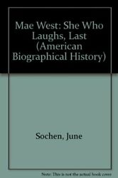 MAE WEST: SHE WHO LAUGHS LASTS (AMERICAN BIOGRAPHICAL HISTORY By June Mint