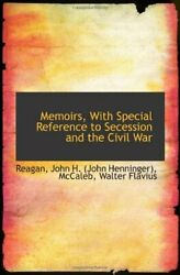 MEMOIRS WITH SPECIAL REFERENCE TO SECESSION AND CIVIL WAR By Reagan John H. NEW
