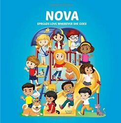NOVA SPREADS LOVE WHEREVER SHE GOES: BUILDING SELF-ESTEEM IN By Suzanne NEW