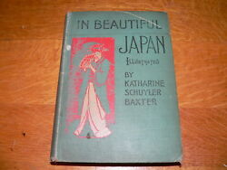 Antique quot;In Beautiful Japanquot; 1904 Hardcover Book by Katharine Schuyler Baxter $14.95