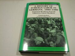 A HISTORY OF FOREIGN LABOR IN GERMANY 1880-1980: SEASONAL By Ulrich Herbert