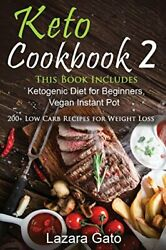 KETO COOKBOOK 2: THIS BOOK INCLUDES KETOGENIC DIET FOR BEGINNERS By Lazara NEW