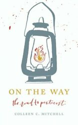 ON WAY: ROAD TO PENTECOST: A BLESSED IS SHE STUDY GUIDE By Colleen C. VG