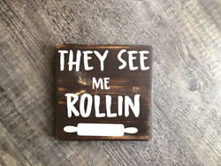 They see me rollin wood hanging kitchen sign rustic home decore gift $6.95