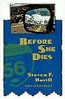 BEFORE SHE DIES By Steven F. Havill - Hardcover *Excellent Condition*