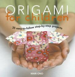 ORIGAMI FOR CHILDREN: 35 EASY-TO-FOLLOW STEP-BY-STEP PROJECTS By Roshin Ono Mint