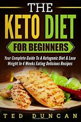 KETO DIET FOR BEGINNERS: YOUR COMPLETE GUIDE TO A KETOGENIC DIET By Ted VG