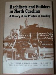 ARCHITECTS AND BUILDERS IN NORTH CAROLINA: A HISTORY OF PRACTICE By Catherine VG