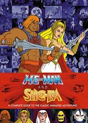HE-MAN AND SHE-RA: A COMPLETE GUIDE TO CLASSIC ANIMATED By James Eatock **NEW**